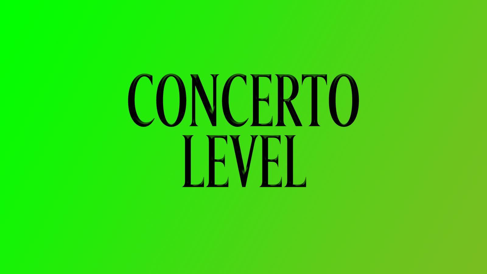 CONCERTO LEVEL